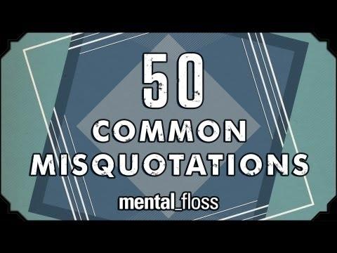Community Post: 50 Common Misquotations