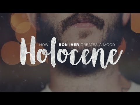 How Bon Iver Creates A Mood in the Song Holocene