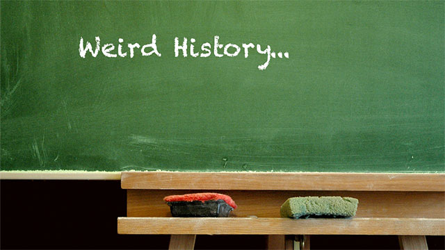 25 Strange Facts From History You Probably Didn't Learn In School